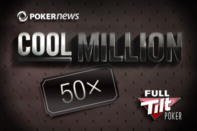 Osvoji Jedno od 50 Mesta za Cool Million Turnir na Full Tilt Pokeru 0001