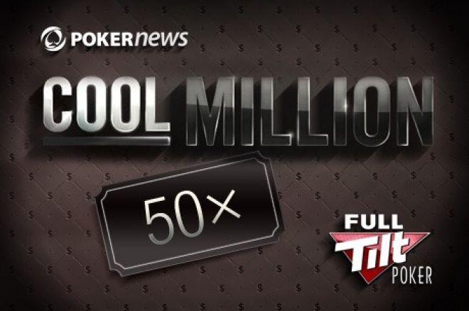 Wygraj jedno z 50 miejsc do turnieju Cool Million na Full Tilt Poker 0001