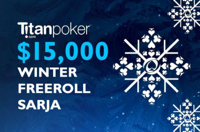 Kaksi viimeistä $1,000 freerollia ovat käsillä $15K Titan Winter Freeroll sarjassa 0001