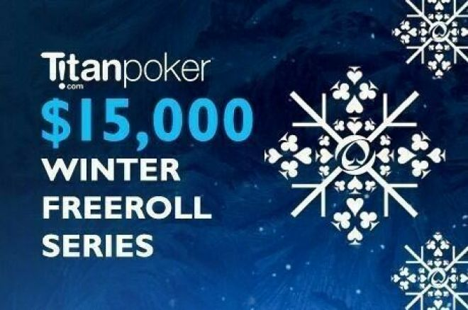 Just Two Freerolls Remain in the $15K Titan Winter Freeroll Series 0001