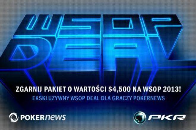 Ekskluzywny pakiet WSOP Deal dla graczy PokerNews na PKR 0001