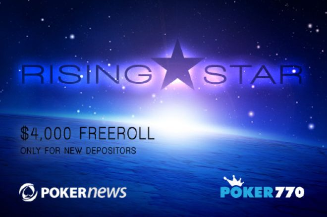 Time is Running out to Qualify for the $4,000 PokerNews Rising Star Freeroll at Poker770. 0001