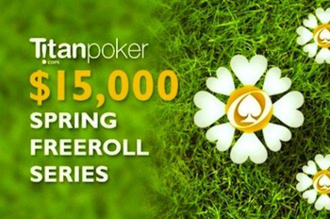 Titan Poker $15,000 Spring nemokamų turnyrų serija baigsis netrukus; $5,000 RakeChase vis... 0001