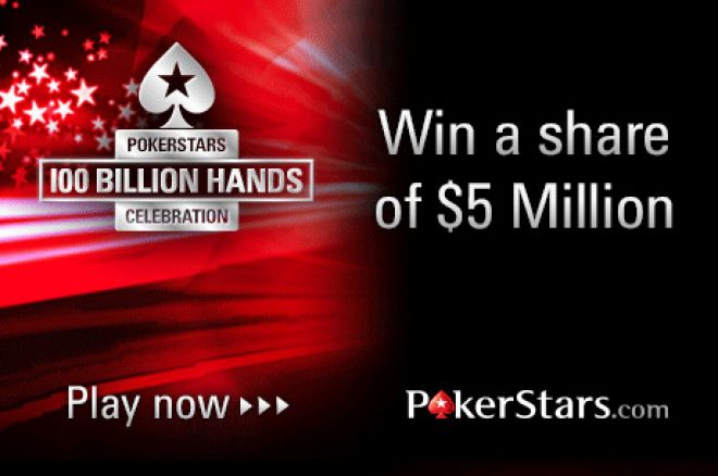 Join in the 100 Billion Hands Celebration at PokerStars and Win Big! 0001