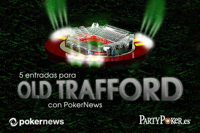 Juega en Old Trafford con con PokerNews 0001