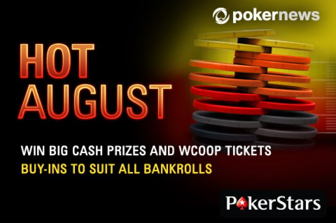 PokerStars Hot August