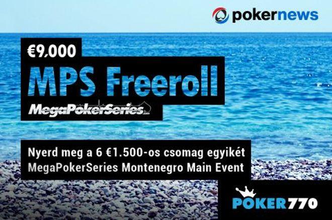 Ma utoljára még bejuthatsz a montenegroi Mega Poker Series Freerollunkra a Poker770-en 0001