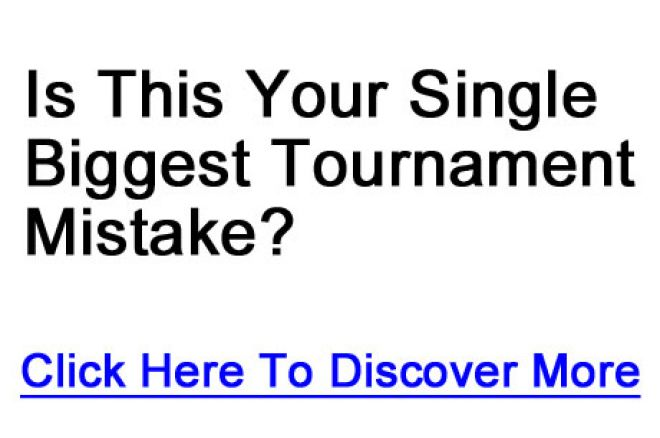 Is This Your Single Biggest Tournament Mistake? Click Here To Discover More 0001