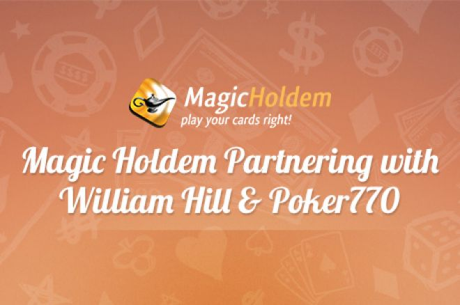 MagicHoldem Partners with William Hill and Poker770 0001