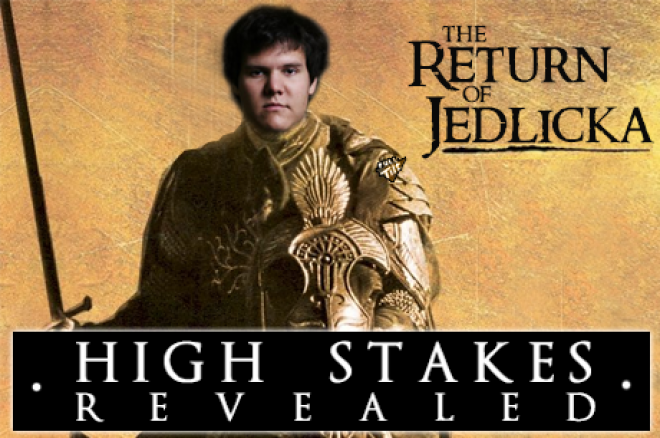High Stakes Revealed: The Return of Jedlicka