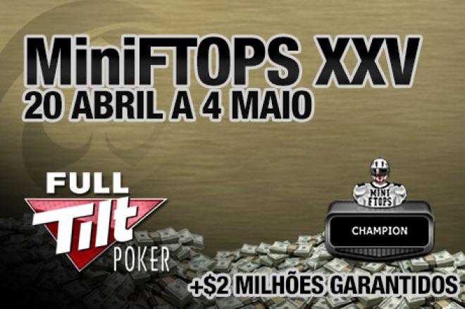 MiniFTOPS XXV - 20 de Abril a 5 de Maio na Full Tilt Poker 0001