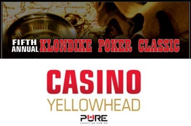 Klondike Poker Classic at Yellowhead Casino