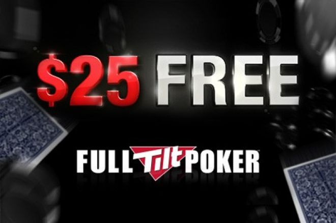 Hurry Up: The Free $25 Bonus on Full Tilt Expires Tomorrow! 0001