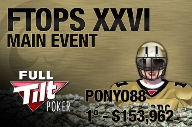 ponyo88 Vence e LuisFigo1014 é 3º no Main Event FTOPS ($130,481) 0001
