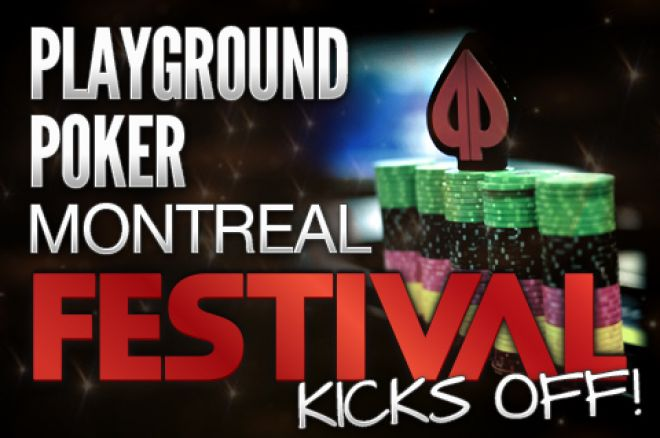 The Playground Poker Montreal Festival Kicks Off! 0001