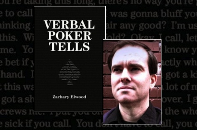 Learn.PokerNews Interview: Zachary Elwood, Author of 'Verbal Poker Tells' 0001