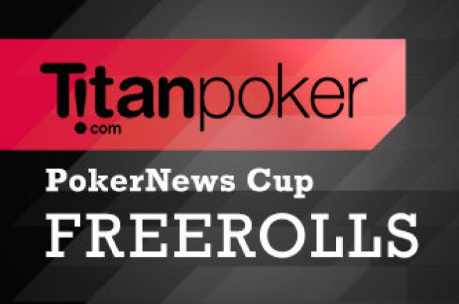 Last Chance to Head to the PokerNews Cup for Free at Titanpoker! 0001