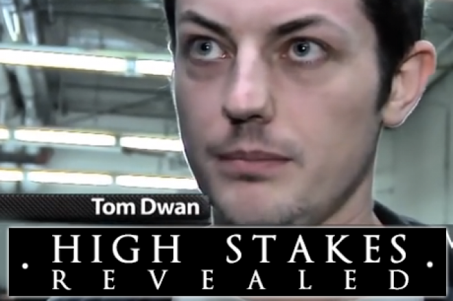 High Stakes Revealed: Is Tom Dwan een scammer?