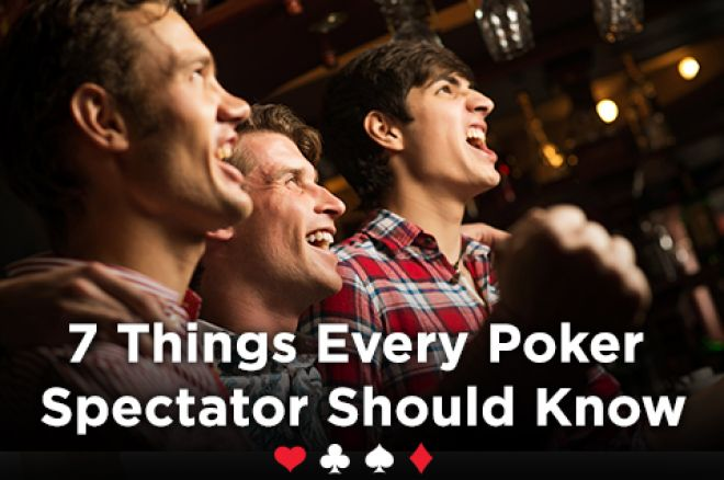Seven Things Every Poker Spectator Should Know 0001