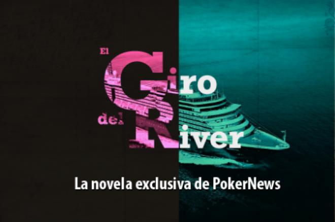 """Novena entrega de """"El Giro del River"""", la novela exclusiva de PokerNews 0001"""