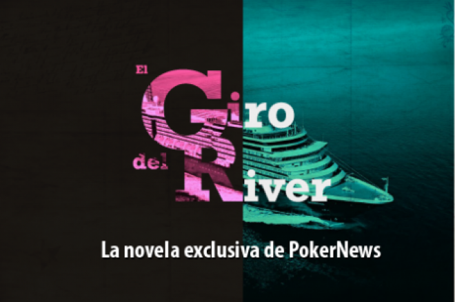 """Duodécima entrega de """"El Giro del River"""", la novela exclusiva de PokerNews 0001"""