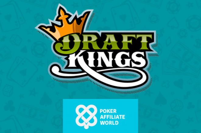 Poker Affiliate World Draftkings