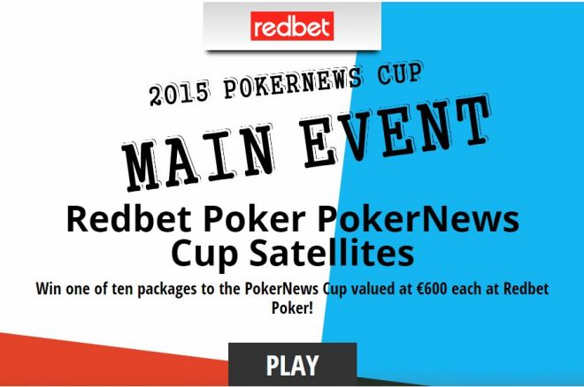 Take the Redbet Poker Experience and Run it into a PokerNews Cup Main Event Seat 0001