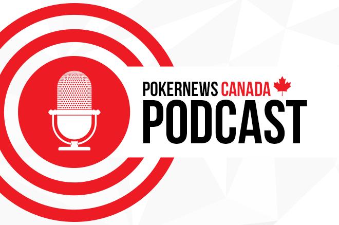 PokerNews Canada Podcast