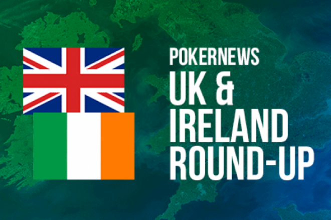 UK & Ireland PokerNews Round-Up