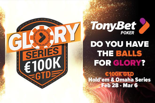 """""""TonyBet Poker"""" skelbia 100,000 eurų garantijos """"Glory"""" seriją 0001"""