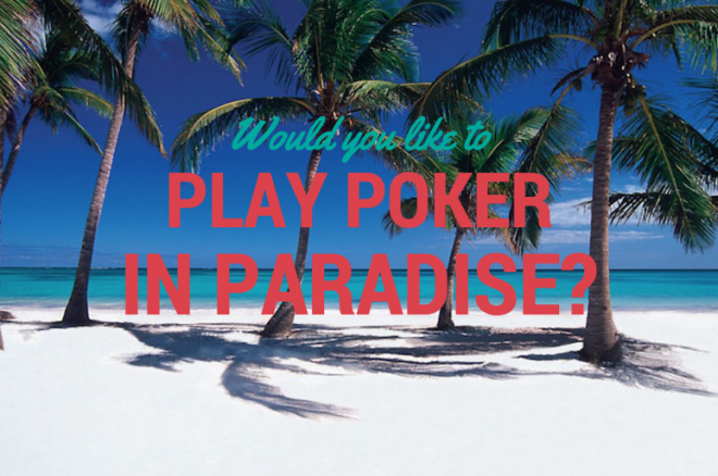 Play Poker in Paradise