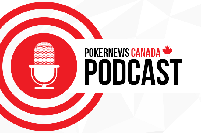 PokerNews Canada Podcast