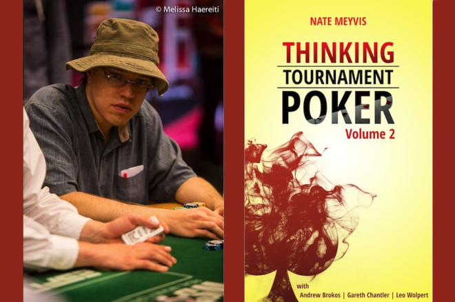 """Thinking Tournament Poker, Volume 2"" by Nate Meyvis"