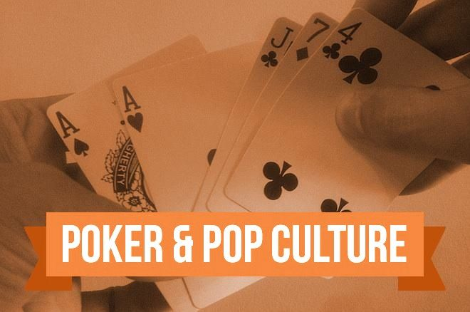 Poker & Pop Culture: Life, Liberty, and the Pursuit of a Better Hand