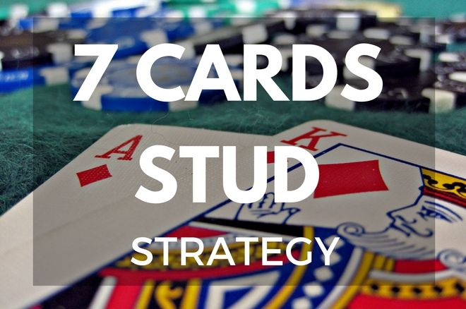 best 7 card stud strategy