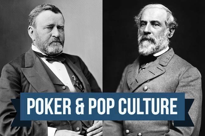Poker & Pop Culture: Gambling U.S. Grant and Reproachful Robert E. Lee