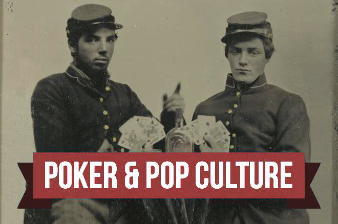 Poker & Pop Culture: The Card Playing of Billy Yank and Johnny Reb