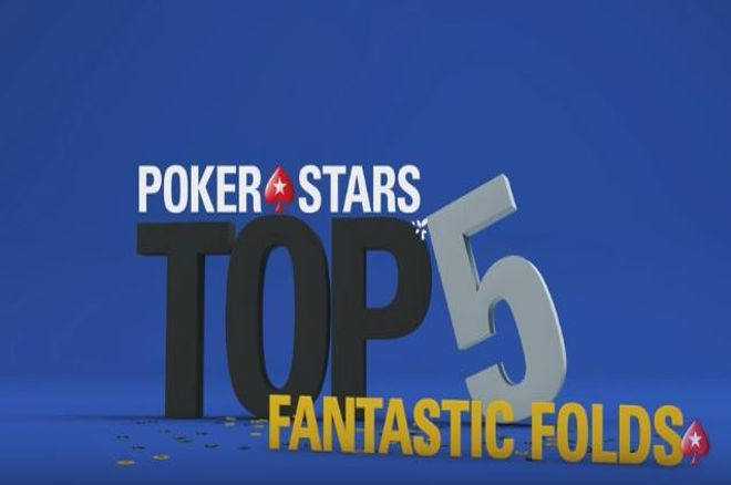 PokerStars Top 5 Fantastic Folds