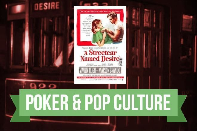 "Poker & Pop Culture: Men vs. Women in ""A Streetcar Named Desire"""