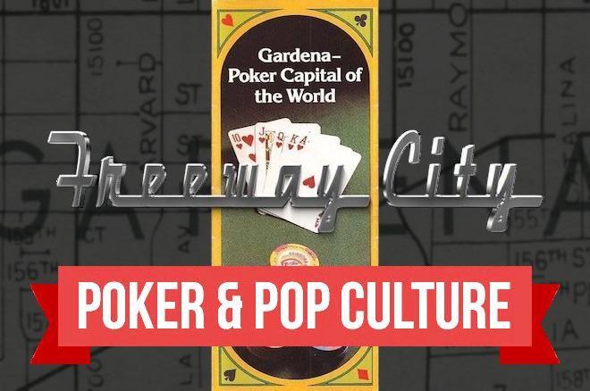 Poker & Pop Culture: 'Freeway City' Helps Share Story of Gardena Poker