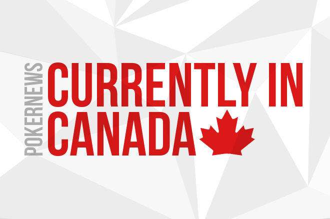 Currently in Canada poker news