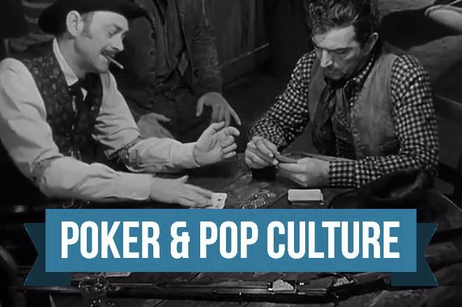 Poker & Pop Culture: Card-Playing Cowboys in American Film
