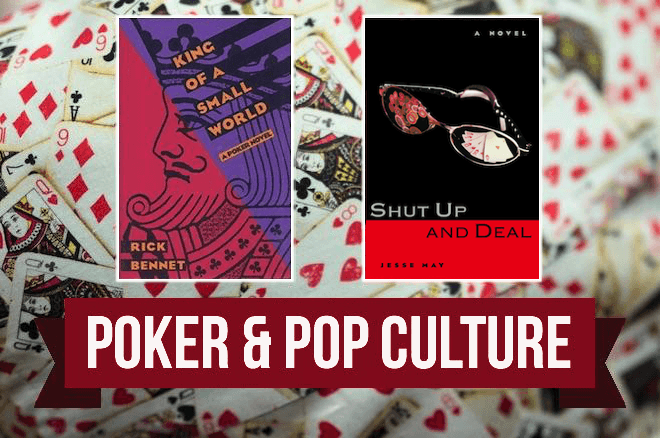 Poker & Pop Culture: 'King of a Small World' and 'Shut Up and Deal'