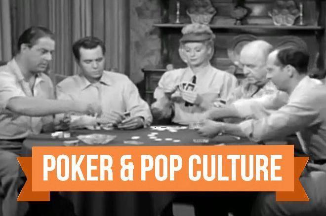 Poker & Pop Culture: Men, Women, and Poker in Early TV Comedies