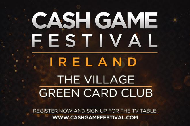 Cash Game Festival в Дублине