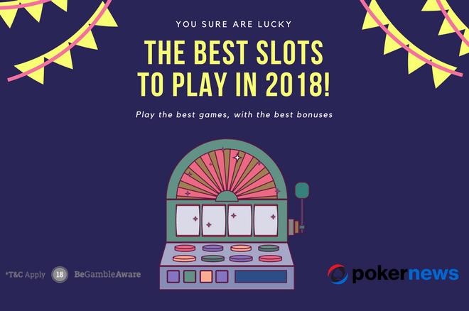 Best Slots of 2018