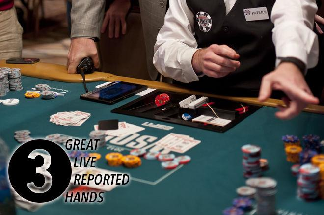 Three Great Live Reported Hands