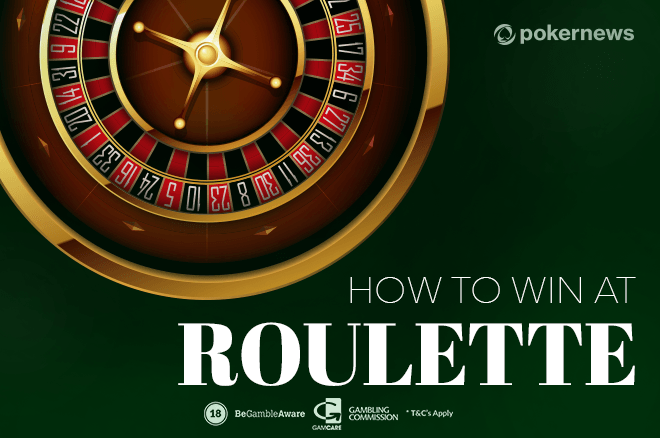 How to Win at Roulette: Bets and Strategy Tips to Beat Roulette