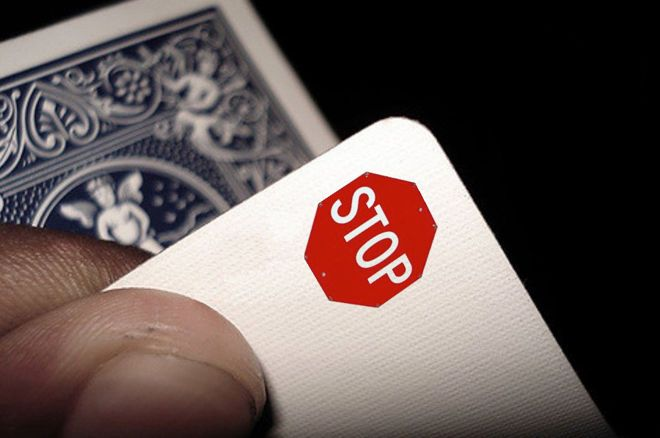 Don't Forget to Observe the Poker Stop Signs