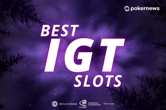 best IGT slots
